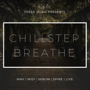 Chillstep Breathe Freak Music