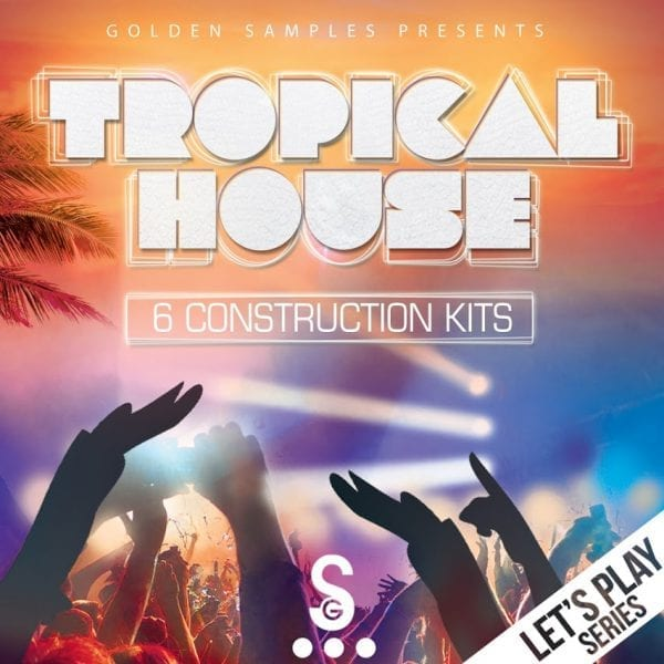 Let's Play: Tropical House