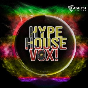 Hype House Vox Catalyst Samples