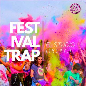 Festival Trap: FL Studio Project