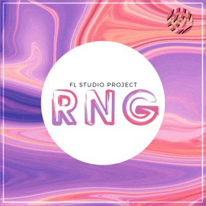 RNG: FL Studio Project Prototype Samples